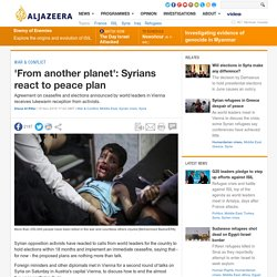'From another planet': Syrians react to peace plan