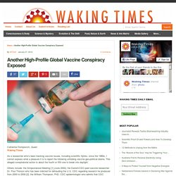 Another High-Profile Global Vaccine Conspiracy Exposed