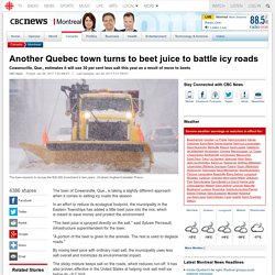 Another Quebec town turns to beet juice to battle icy roads - Montreal