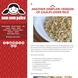 Another (Simpler) Version of Cauliflower Rice