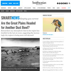 Are the Great Plains Headed for Another Dust Bowl?