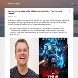 """Matt Damon Is Another Stellar Addition to the MCU Film """"Thor: Love and Thunder"""""""