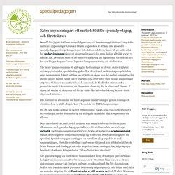 Extra anpassningar: ett metodstöd för specialpedagog och förstelärare – specialpedagogen