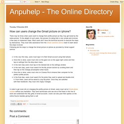 Anpuhelp - The Online Directory: How can users change the Gmail picture on iphone?