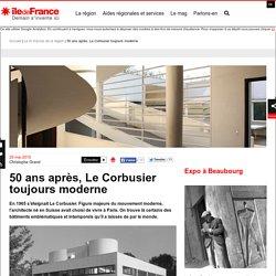 50 ans après, Le Corbusier toujours moderne