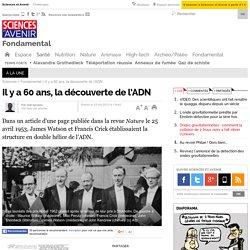 Il y a 60 ans, la découverte de l'ADN - 25 avril 2013