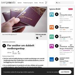 Fler ansöker om dubbelt medborgarskap - Nyheter (Ekot)