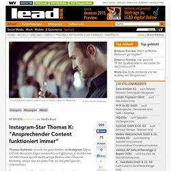 """Instagram-Star Thomas K: """"Ansprechender Content funktioniert immer"""""""