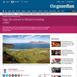 Eigg: the answer to Britain's housing crisis?