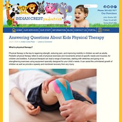 Answering Questions About Kids Physical Therapy - Indian Crest Peds