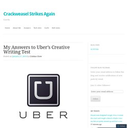 My Answers to Uber's Creative Writing Test