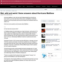 Wet, wild and weird: Some answers about Hurricane Matthew
