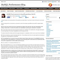 Heikki Tuuri answers to Innodb questions, Part II | MySQL Performance Blog