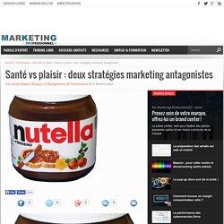 Santé vs plaisir : deux stratégies marketing antagonistes