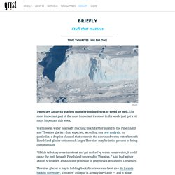 Two scary Antarctic glaciers might be joining forces to speed up melt.