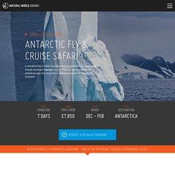 Antarctic Fly & Cruise Safari - Natural World Safaris