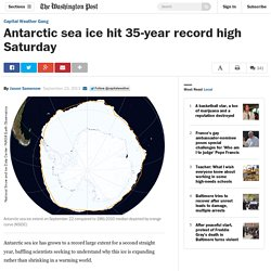 Antarctic sea ice hit 35-year record high Saturday - The Washington Post