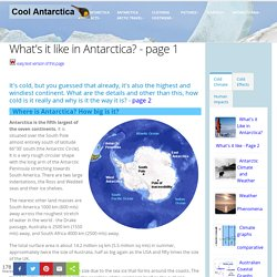 Antarctica Fact File, What is it like in Antarctica, Antarctic environment 1