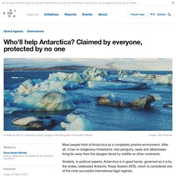 *****Who'll help Antarctica? Claimed by everyone, protected by no one