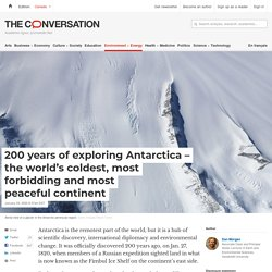 200 years of exploring Antarctica – the world's coldest, most forbidding and most peaceful continent