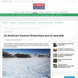 Antarctique : première traversée en solo et sans assistance