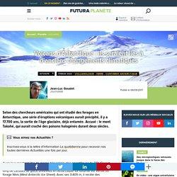 Volcans d'Antarctique : ils seraient liés à d'anciens changements climatiques