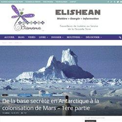 De la base secrète en Antarctique à la colonisation de Mars – 1ère partie