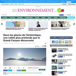 Sous les glaces de l'Antarctique, une vallée plus profonde que le Grand Canyon découverte