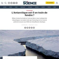 L'Antarctique est-il en train de fondre ?