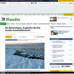 En Antarctique, le glacier du Pin recule inexorablement
