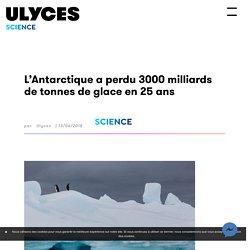 L'Antarctique a perdu 3000 milliards de tonnes de glace en 25 ans