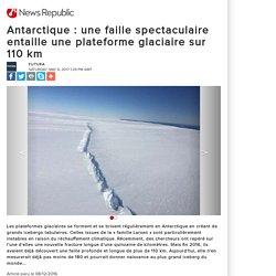 Antarctique : une faille spectaculaire entaille une plateforme glaciaire sur 110 km