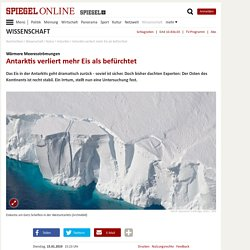 Antarktis verliert mehr Eis als befürchtet