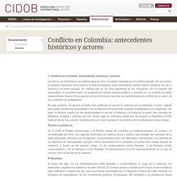 CIDOB - Conflicto en Colombia: antecedentes históricos y actores