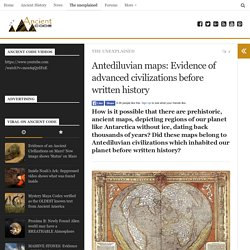 Antediluvian maps: Evidence of advanced civilizations before written history