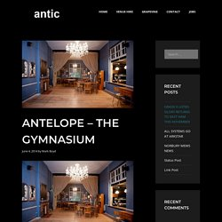 Antelope – The Gymnasium – antic