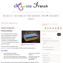 Past Anterior - Learn French at Lawless French
