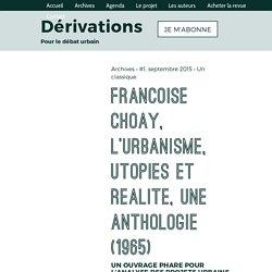 Françoise Choay, L'urbanisme, utopies et réalité, une anthologie (1965) ∞ Dérivations