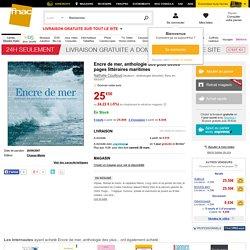 Encre de mer, anthologie des plus belles pages littéraires maritimes - broché - Nathalie Couilloud