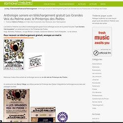 Anthologie sonore en téléchargement gratuit Les Grandes Voix du Poème avec le Printemps des Poètes