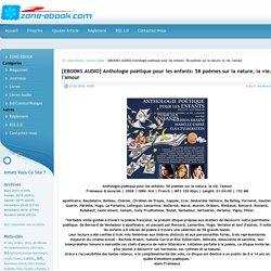 [EBOOKS AUDIO] Anthologie poétique pour les enfants: 58 poèmes sur la nature, la vie, l'amour » Telecharger livres bd comics mangas magazines