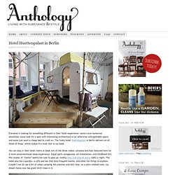 Anthology Magazine | Travel | Hotel Huettenpalast in Berlin - StumbleUpon