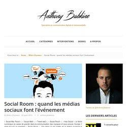 Anthony Babkine » Social Room : quand les médias sociaux font l'événement
