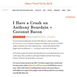 I Have a Crush on Anthony Bourdain + Coconut Bacon Recipe