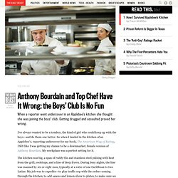 Anthony Bourdain and Top Chef Have It Wrong: the Boys' Club Is No Fun