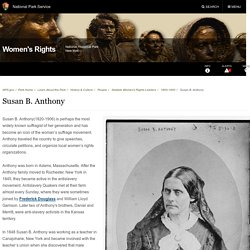 Susan B. Anthony - Women's Rights National Historical Park (U.S. National Park Service)