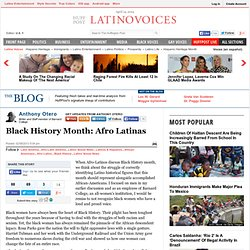 Anthony Otero: Black History Month: Afro Latinas