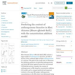 Saudi Pharmaceutical Journal Volume 27, Issue 1, January 2019, Predicting the content of anthraquinone bioactive in Rhei rhizome (Rheum officinale Baill.) with the concentration addition model