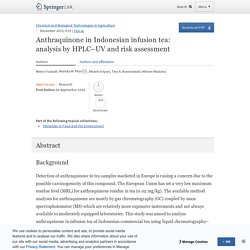 Chemical and Biological Technologies in Agriculture December 2019, 6:19 Anthraquinone in Indonesian infusion tea: analysis by HPLC–UV and risk assessment