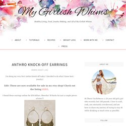 Anthro Knock-Off Earrings - My Girlish Whims